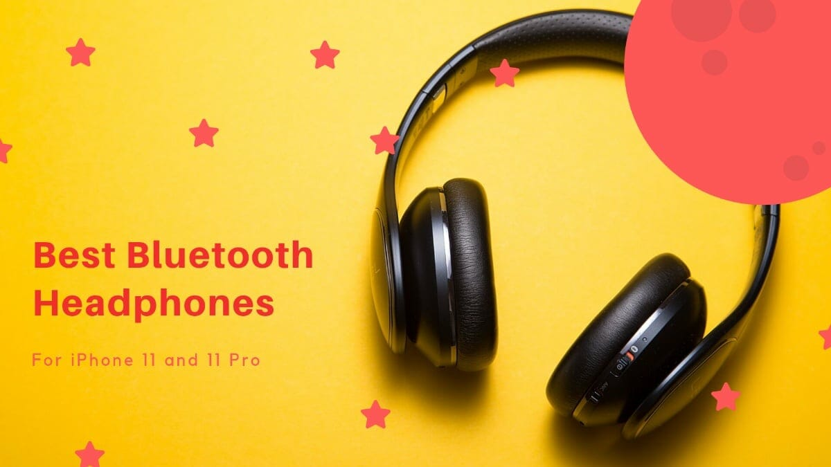 15 Best Bluetooth Headphones For Your Iphone 11 11 Pro